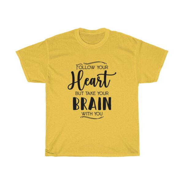 """Customised Unisex Heavy Cotton T-shirt Slogan """"Follow your heart but take your brain with you"""" yellow"""