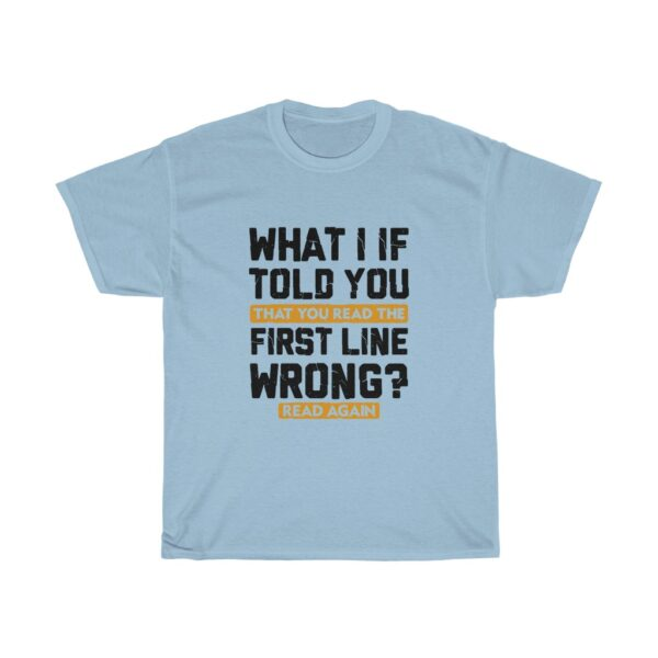 Funny saying Unisex Heavy Cotton T-shirt- what I if told you that you read that wrong sky blue