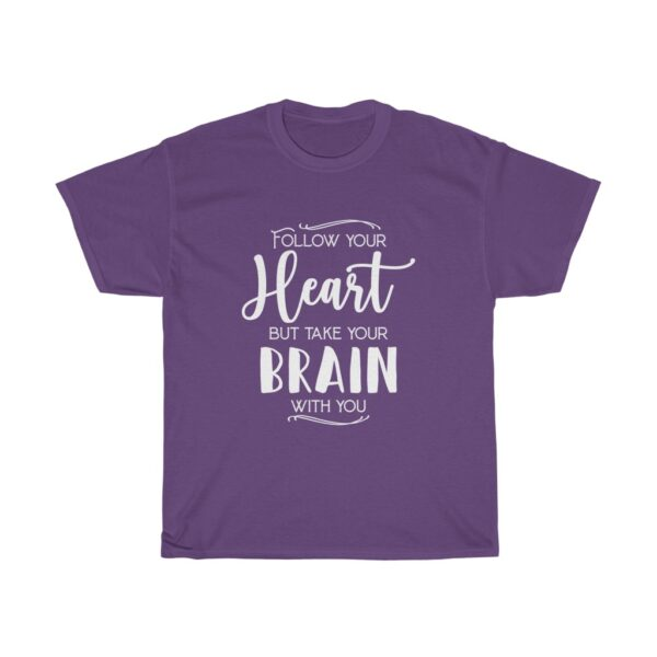 """Customised Unisex Heavy Cotton T-shirt Slogan """"Follow your heart but take your brain with you"""" purple"""