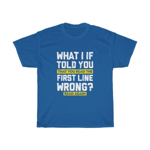 Funny saying Unisex Heavy Cotton T-shirt- what I if told you that you read that wrong blue