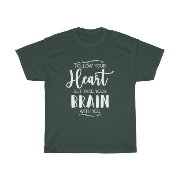 """Customised Unisex Heavy Cotton T-shirt Slogan """"Follow your heart but take your brain with you"""" 2"""