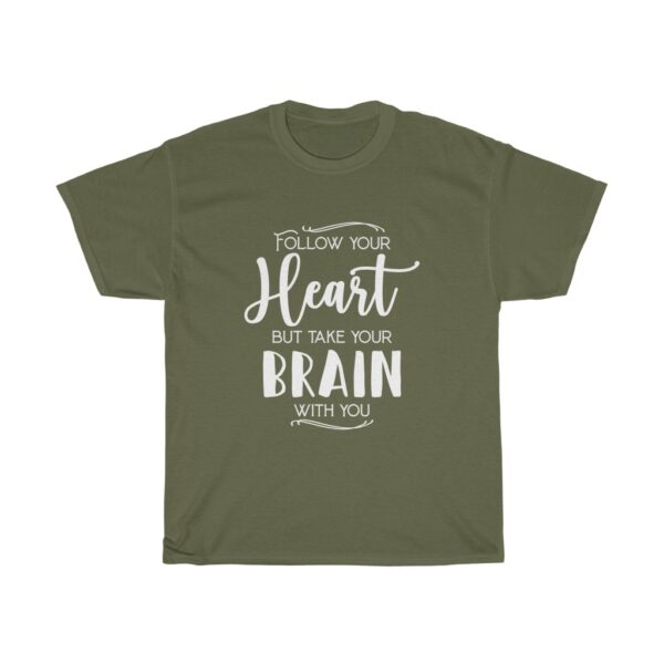 """Customised Unisex Heavy Cotton T-shirt Slogan """"Follow your heart but take your brain with you"""" 3"""